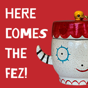 Here_Comes_the_Fez_2